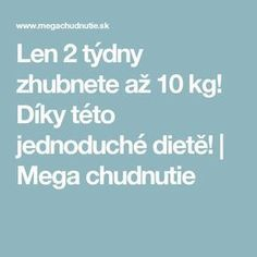 Len 2 týdny zhubnete až 10 kg! Lose Weight, Weight Loss, Health Fitness, Top, Losing Weight, Fitness, Crop Shirt, Shirts, Health And Fitness