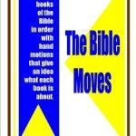 The Bible Moves