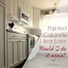 Painted Kitchen Cabinets One Year Later - Was it worth it? How's it holding up?