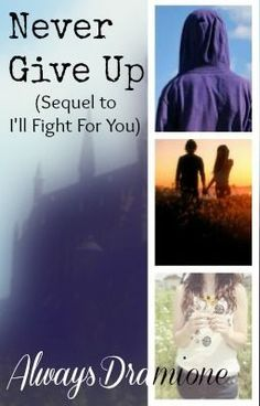 "Read ""Never Give Up (Sequel to I'll Fight For You - Fremione) - Chapter One"" #fanfiction #romance"