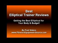 ▶ 2015 Best Elliptical Trainer Reviews - Find out which elliptical trainers are the Best Buy for your body and budget.  Models include the NordicTrack FreeStride Trainer FS7i, Sole Fitness E35, Precor EFX 425, ProForm Endurance 520, Yowza Fitness Miami and the NordicTrack SpaceSaver SE7i