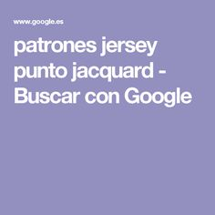 patrones jersey punto jacquard - Buscar con Google