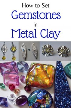 How to Set Gemstones in Metal Clay - a comprehensive guide to setting stones in metal clay by Margaret Schindel