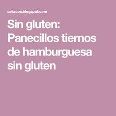 Sin gluten: Panecillos tiernos de hamburguesa sin gluten