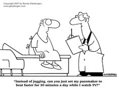 Instead of jogging, can you just set my pacemaker to beat faster for 30 minutes a day while I watch TV?