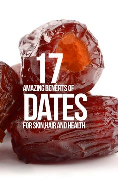 17 Amazing Benefits Of Dates For Skin, Hair And Health- I knew loving these were good for me!!
