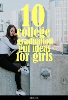 10 Cool College Graduation Gift Ideas for Girls - Labitt