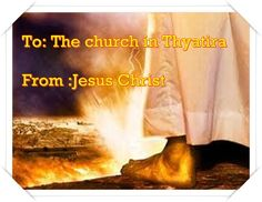 """The city Thyatira was insignificant and not as important as Ephesus,Pergamos and Smyrna ,but Jesus' message to it's church was the longest and his rebuke was the severest.This city was industrial therfore Jesus used the picture of """" His eyes like unto a flame of fire, and His feet like fine brass """" to describe his purifying power through the furnace  of affliction ."""