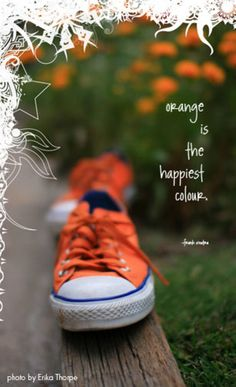 Orange is the Happiest color EVER!!