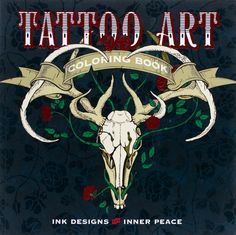 TATTOO ART COLORING BOOK INK AND DESIGNS FOR INNER PEACE