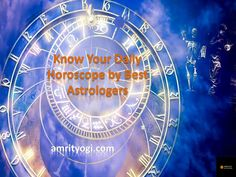 Do you love to know about your daily horoscope? Do you want to plan your day according to your horoscope so Know Your Daily Horoscope by Best Astrologers.