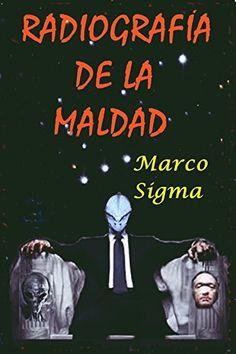 RADIOGRAFIA DE LA MALDAD (Spanish Edition) by Marco Sigma https://www.amazon.com/dp/B01GSU2LKM/ref=cm_sw_r_pi_dp_x_j986zbJ49VJA9