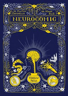 A graphic novel about how the brain works-from my favorite wonder gatherer brainpickings.org
