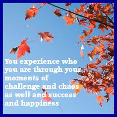 You experience who you are through your physical presence and the moments of challenge and chaos as well and success and happiness - http://listenbeloved.net/inner-strength