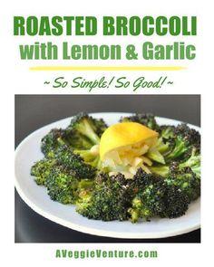 Roasted Broccoli with Lemon & Garlic, so simple, so good ♥ AVeggieVenture.com Garlic Recipes, Broccoli Recipes, Vegetable Recipes, Healthy Recipes, Free Recipes, Easy Recipes, Potato Cheddar Soup, Broccoli Cheddar, Broccoli Casserole