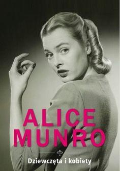 Dziewczęta i kobiety - Alice Munro