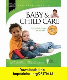 Baby  Child Care From Pre-Birth through the Teen Years (Focus on the Family) (9781414313054) Paul C. Reisser, James C. Dobson , ISBN-10: 1414313055  , ISBN-13: 978-1414313054 ,  , tutorials , pdf , ebook , torrent , downloads , rapidshare , filesonic , hotfile , megaupload , fileserve