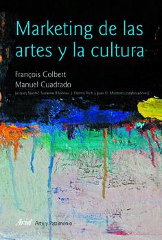 Marketing de las Artes y la Cultura.  Colbert, F. ; Cuadrado, M.; et alii  Ariel. Col. Patrimonio