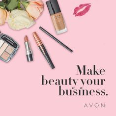 Make Beauty Your Business http://go.youravon.com/z9cgm #avonrep #workfromhome