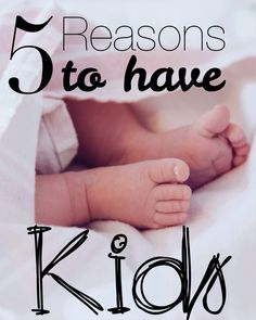 5 reasons to have kids