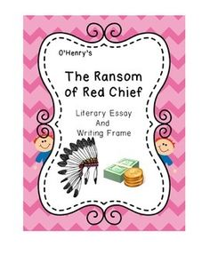 """""""The Ransom of Red Chief"""" Literary Essay"""