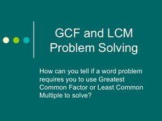 Gcf lcm problem solving by Teach5ch, via Slideshare