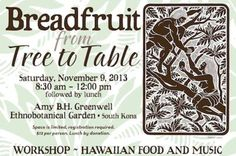 Captain Cook, HI Breadfruit—From Tree to Table workshop will be held at the Amy B.H. Greenwell Ethnobotanical Garden in South Kona. Sponsored by Kamehameha Schools and Hawai'i State Department of Agriculture, the … Click flyer for more >>