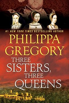 Three Sisters, Three Queens - Three Sisters, Three Queens by Philippa Gregory As sisters they share an everlastin...  #PhilippaGregory #Suspense