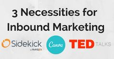 3 Necessities for Inbound Marketing #SociallyIN #canva #TEDTalks