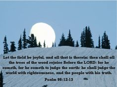 KJV Bible verse Psalm 96:12-13