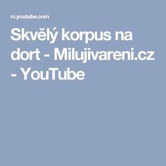 Skvělý korpus na dort - Milujivareni.cz - YouTube