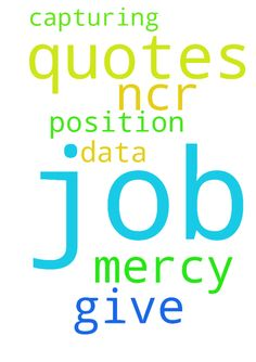 Please pray for me to get quotes job at - Please pray for me to get quotes job at ncr this a data Capturing position please my the Lord have mercy on me and give me the job  Posted at: https://prayerrequest.com/t/lRX #pray #prayer #request #prayerrequest