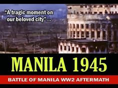 The tragic scenes of Manila after the apocalyptic 1945 battle between the allied American and the imperial army of Japan Imperial Army, Pinoy, Manila, Philippines, Battle, Japan, In This Moment, World, Videos