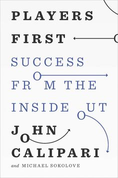 """""""Players First: Coaching from the Inside Out"""", by John Calipari. Cover by Janet Hansen. Book Cover Design, Book Design, Human Dimension, Player One, Best Book Covers, Design Poster, Graphic Design, Book Jacket, Book Covers"""