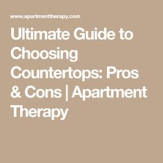 Ultimate Guide to Choosing Countertops: Pros & Cons   Apartment Therapy