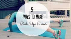 5 Ways to Make a Push-Up Easier