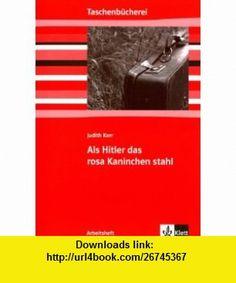 Als Hitler das rosa Kaninchen stahl. Arbeitsheft (9783122626259) Judith Kerr , ISBN-10: 312262625X  , ISBN-13: 978-3122626259 ,  , tutorials , pdf , ebook , torrent , downloads , rapidshare , filesonic , hotfile , megaupload , fileserve