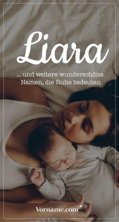 Dir gefällt der Name Liara? Hier findest Du schöne Vornamen für Jungen und Mädchen, die RUHE bedeuten.