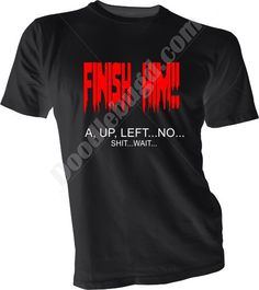 Finish him Mortal Kombat finishing move code mess up sarcastic pink black white purple unisex adult tshirt, funny geek gift idea him her by JnJDoodleBugDesigns on Etsy https://www.etsy.com/listing/168838280/finish-him-mortal-kombat-finishing-move