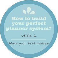 How to build your perfect planner system? Week 6: Make your first reviews ~ From Chaos to Order