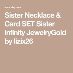 Sister Necklace & Card SET Sister Infinity JewelryGold by lizix26