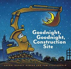Goodnight, Goodnight Construction Site (Hardcover Books for Toddlers, Preschool Books for Kids) by Sherri Duskey Rinker New York Times, Goodnight Goodnight Construction Site, Best Toddler Books, Rhyming Pictures, Toms, Pajama Day, Construction Theme, Construction Business, Preschool Books
