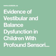 Evidence of Vestibular and Balance  Dysfunction in Children With Profound Sensorineural Hearing Loss Using Cochlear Implants