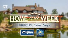 """The Masterfully Crafted Buck Run Ranch in Sisters, Oregon Coldwell Banker's """"Home of the Week"""" - Thoughtfully crafted inside & out! - Check it out! #TeamDaniels #ColdwellBanker"""