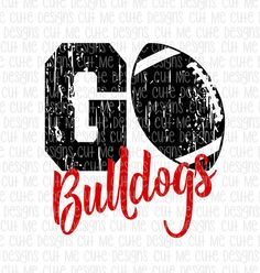 SVG DXF PNG cut file cricut silhouette cameo scrap booking Go Bulldogs Distressed Football by CutMeCuteDesigns on Etsy Football Cheer, Bulldogs Football, Football Shirts, Bulldogs Team, Bulldog Mascot, Football Season, Baseball, Cheer Posters, Football Posters