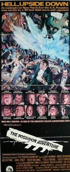 THE POSEIDON ADVENTURE (1972) is a Cinema Trash Classic with an all star cast in a luxury liner that has been capsized by a 90 foot tidal wave. Gene Hackman plays the the preacher who guides a small band of survivors  to safety. Look for Shelley Winters, Ernest Bourgnine ,Stella Stevens, Roddy McDowell and Red Buttons.