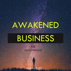 Awakened business for Soulpreneurs - if you feel like you are pushing too hard, spending most of your life working only to enjoy your own life a fraction of the time; or feeling like no matter how much money you make you are not fulfilled, you need to reconnect to your source of power, discover your purpose, passion and higher calling and create a business from that point. Awakened Business does not separate who you are from what you do. What you do is an extension of who you are.