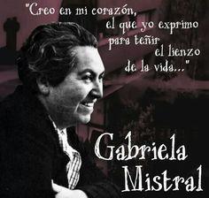 El corazón que yo exprimo para teñir el lienzo de la vida... Gabriela mistral