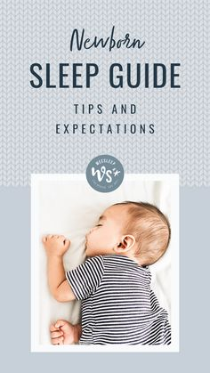 A guide to learning how to help your newborn get the sleep they need, and understanding more about newborn sleep needs.