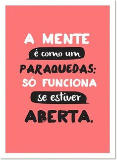 Mind is like a parachute : it only works if it's open The Words, Motivational Phrases, Inspirational Quotes, Coaching, Frases Tumblr, Nicu, Inspire Me, Sentences, Life Quotes